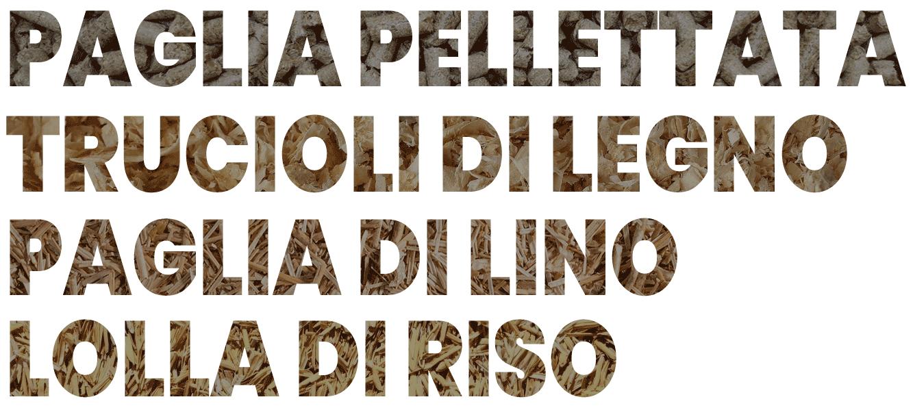 Paglia Pellettata - Truccioli di Legno - Lolla di Riso - Ecoflax